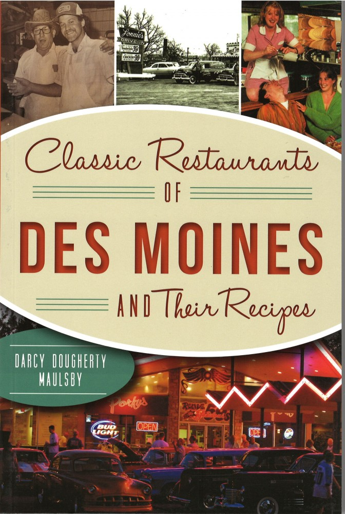 Classic Restaurants of Des Moines and Their Recipes book