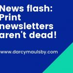 Print newsletters aren't dead